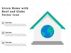 Green Home With Roof And Globe Vector Icon Ppt PowerPoint Presentation Styles Summary PDF