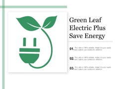 Green Leaf Electric Plus Save Energy Ppt Powerpoint Presentation Ideas Guidelines
