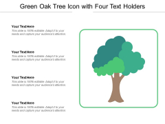 Green Oak Tree Icon With Four Text Holders Ppt PowerPoint Presentation Model Pictures PDF