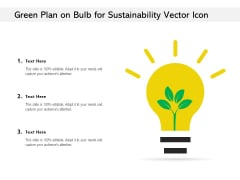 Green Plan On Bulb For Sustainability Vector Icon Ppt PowerPoint Presentation File Inspiration PDF