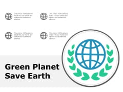 Green Planet Save Earth Ppt PowerPoint Presentation Portfolio Picture