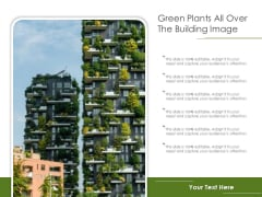 Green Plants All Over The Building Image Ppt PowerPoint Presentation Pictures Graphics PDF