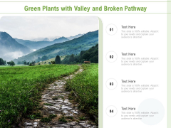 Green Plants With Valley And Broken Pathway Ppt PowerPoint Presentation Summary Graphics Pictures PDF