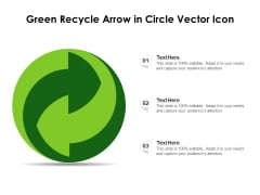 Green Recycle Arrow In Circle Vector Icon Ppt PowerPoint Presentation Infographics Skills PDF