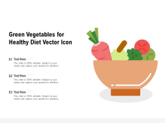 Green Vegetables For Healthy Diet Vector Icon Ppt PowerPoint Presentation Styles Graphics PDF
