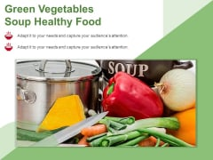 Green Vegetables Soup Healthy Food Ppt PowerPoint Presentation Infographic Template Outline PDF