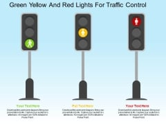 Green Yellow And Red Lights For Traffic Control Powerpoint Templates