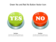 Green Yes And Red No Button Vector Icon Ppt PowerPoint Presentation Pictures Grid