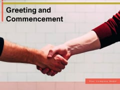 Greeting And Commencement Businessman Introduction Ppt PowerPoint Presentation Complete Deck