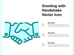 Greeting With Handshake Vector Icon Ppt PowerPoint Presentation Show Visuals PDF
