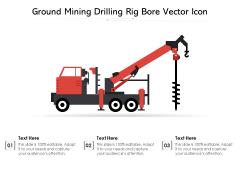 Ground Mining Drilling Rig Bore Vector Icon Ppt PowerPoint Presentation Portfolio Visuals PDF
