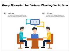 Group Discussion For Business Planning Vector Icon Ppt PowerPoint Presentation File Grid PDF