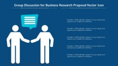 Group Discussion For Business Research Proposal Vector Icon Ppt PowerPoint Presentation File Show PDF