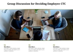 Group Discussion For Deciding Employee CTC Ppt PowerPoint Presentation File Designs PDF