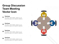 Group Discussion Team Meeting Vector Icon Ppt PowerPoint Presentation Pictures Designs Download PDF