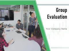 Group Evaluation Self Evaluation Behavioural Checklist Management Ppt PowerPoint Presentation Complete Deck
