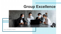 Group Excellence Leadership Strategies Ppt PowerPoint Presentation Complete Deck With Slides