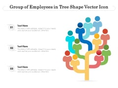Group Of Employees In Tree Shape Vector Icon Ppt PowerPoint Presentation Gallery Layout PDF