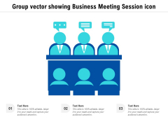 Group Vector Showing Business Meeting Session Icon Ppt PowerPoint Presentation Gallery Show PDF