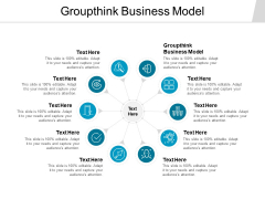 Groupthink Business Model Ppt PowerPoint Presentation Gallery Slideshow Cpb