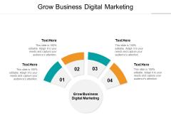 Grow Business Digital Marketing Ppt PowerPoint Presentation Show Smartart Cpb