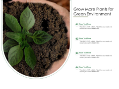 Grow More Plants For Green Environment Ppt PowerPoint Presentation File Professional PDF
