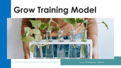 Grow Training Model Improvement Resources Ppt PowerPoint Presentation Complete Deck With Slides