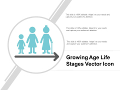 Growing Age Life Stages Vector Icon Ppt PowerPoint Presentation Visual Aids Icon