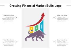 Growing Financial Market Bulls Logo Ppt PowerPoint Presentation Infographics Sample PDF