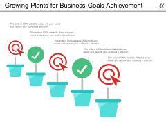 Growing Plants For Business Goals Achievement Ppt PowerPoint Presentation Ideas Good PDF