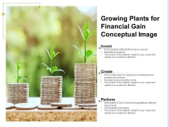 Growing Plants For Financial Gain Conceptual Image Ppt PowerPoint Presentation Model Display