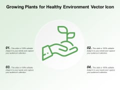 Growing Plants For Healthy Environment Vector Icon Ppt PowerPoint Presentation Professional Layout