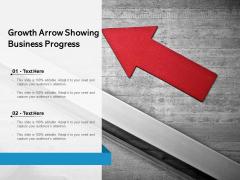 Growth Arrow Showing Business Progress Ppt PowerPoint Presentation Styles Template PDF