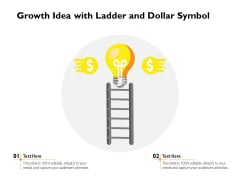 Growth Idea With Ladder And Dollar Symbol Ppt PowerPoint Presentation Slides Icons PDF