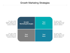 Growth Marketing Strategies Ppt PowerPoint Presentation Professional Brochure Cpb