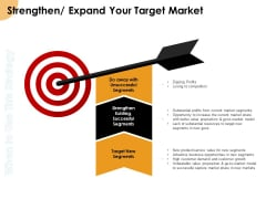Growth Strategy And Growth Management Implementation Strengthen Expand Your Target Market Ppt File Example PDF