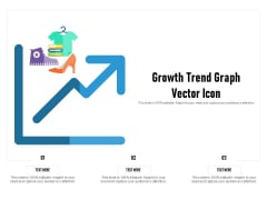 Growth Trend Graph Vector Icon Ppt PowerPoint Presentation Gallery Sample