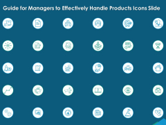 Guide For Managers To Effectively Handle Products Icons Slide Ppt Inspiration Examples PDF