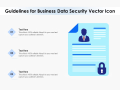 Guidelines For Business Data Security Vector Icon Ppt PowerPoint Presentation Gallery Layout Ideas PDF