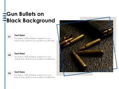 Gun Bullets On Black Background Ppt PowerPoint Presentation Slides Brochure PDF