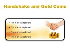 Gold Coins Handshake PowerPoint Presentation Slides R