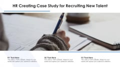 HR Creating Case Study For Recruiting New Talent Ppt Outline Background Image PDF