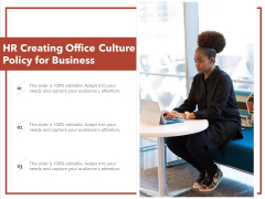 HR Creating Office Culture Policy For Business Ppt PowerPoint Presentation Gallery Themes PDF