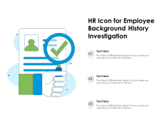 HR Icon For Employee Background History Investigation Ppt PowerPoint Presentation File Graphics PDF