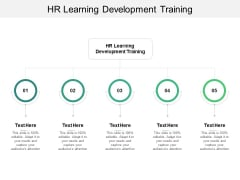 HR Learning Development Training Ppt PowerPoint Presentation Styles Information Cpb