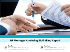 HR Manager Analyzing Staff Hiring Report Ppt PowerPoint Presentation File Template PDF