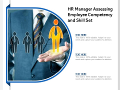 HR Manager Assessing Employee Competency And Skill Set Ppt PowerPoint Presentation Visual Aids Infographics PDF