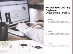 HR Manager Creating Employee Engagement Strategy Ppt PowerPoint Presentation File Brochure PDF