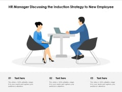 HR Manager Discussing The Induction Strategy To New Employee Ppt PowerPoint Presentation File Graphics Example PDF