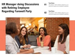 HR Manager Doing Discussions With Retiring Employee Regarding Farewell Party Ppt PowerPoint Presentation Icon Pictures PDF